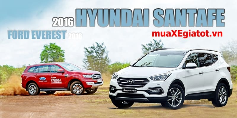 so sanh hyundai santafe va ford everest 2017